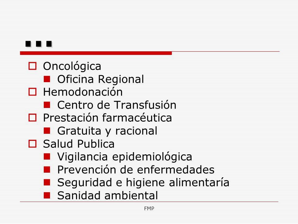 FMP Oncológica Oficina Regional Hemodonación Centro de Transfusión Prestación farmacéutica Gratuita y racional Salud Publica Vigilancia epidemiológica
