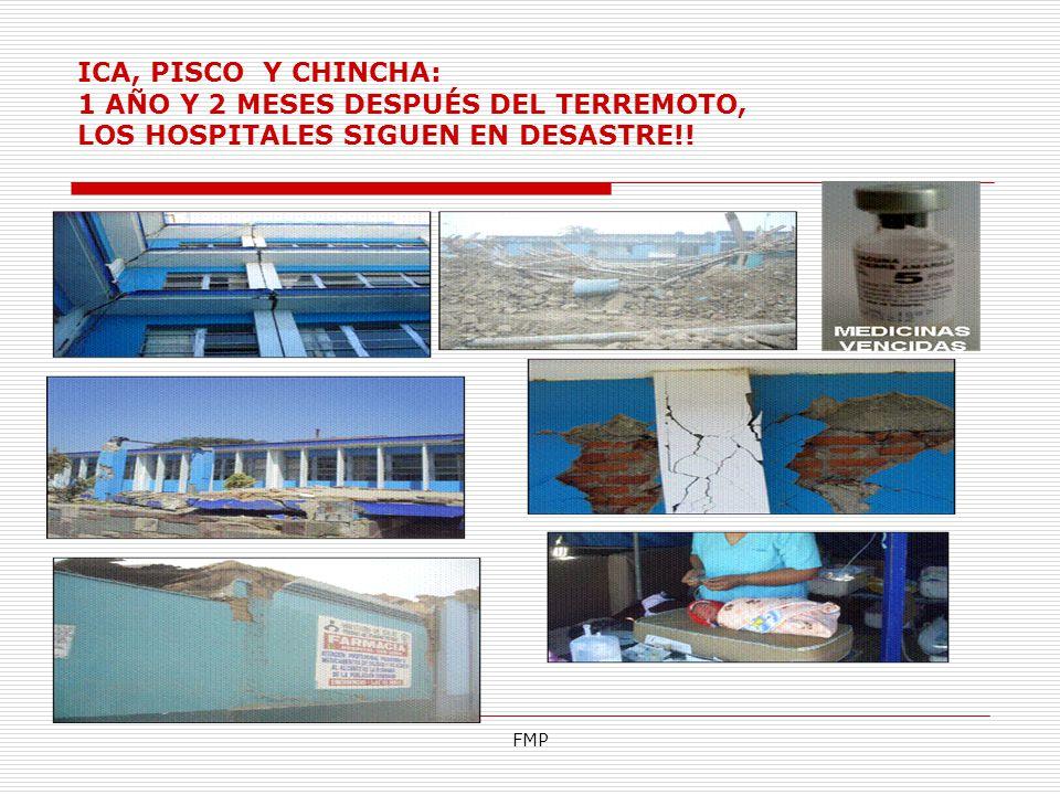 FMP ICA, PISCO Y CHINCHA: 1 AÑO Y 2 MESES DESPUÉS DEL TERREMOTO, LOS HOSPITALES SIGUEN EN DESASTRE!!