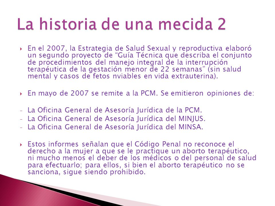 En el 2007, la Estrategia de Salud Sexual y reproductiva elaboró un segundo proyecto de Guía Técnica que describa el conjunto de procedimientos del ma