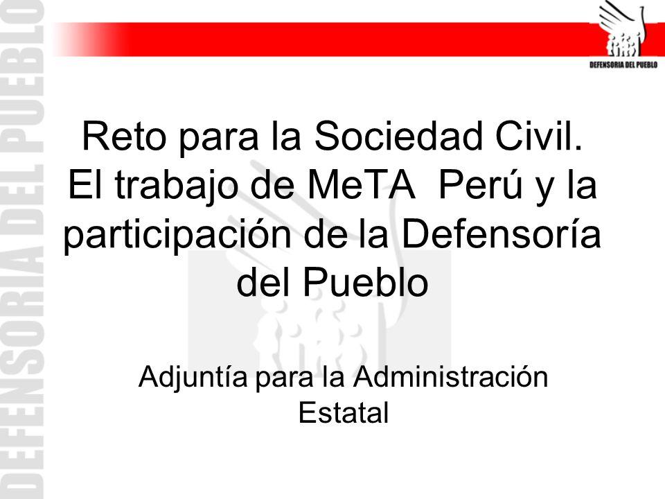 Reto para la Sociedad Civil. El trabajo de MeTA Perú y la participación de la Defensoría del Pueblo Adjuntía para la Administración Estatal