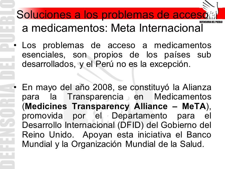 Soluciones a los problemas de acceso a medicamentos: Meta Internacional Los problemas de acceso a medicamentos esenciales, son propios de los países s