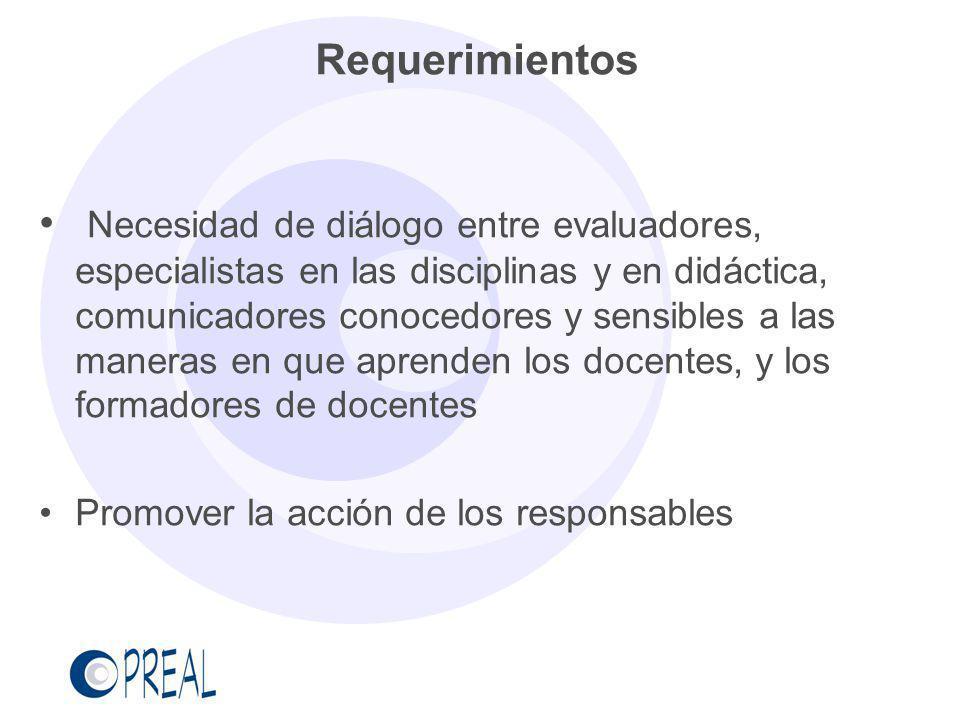 Requerimientos Necesidad de diálogo entre evaluadores, especialistas en las disciplinas y en didáctica, comunicadores conocedores y sensibles a las ma
