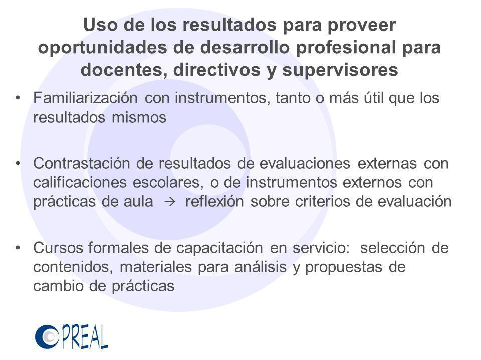Familiarización con instrumentos, tanto o más útil que los resultados mismos Contrastación de resultados de evaluaciones externas con calificaciones e
