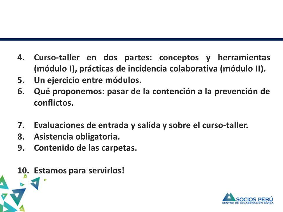 4.Curso-taller en dos partes: conceptos y herramientas (módulo I), prácticas de incidencia colaborativa (módulo II). 5.Un ejercicio entre módulos. 6.Q