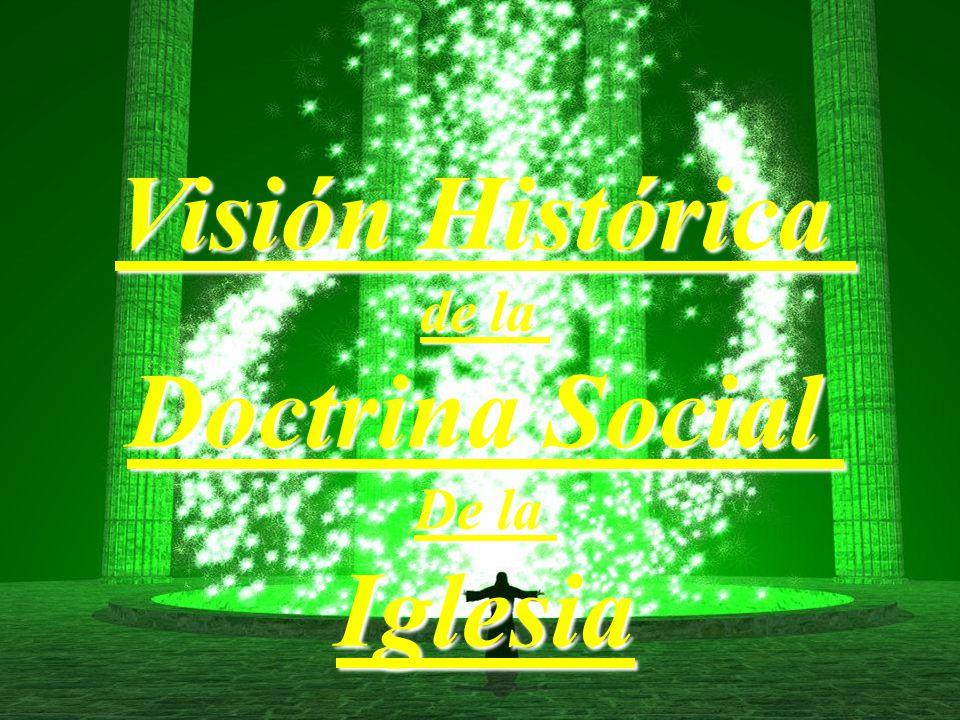 Fin Visión Histórica de la Doctrina Social De la Iglesia