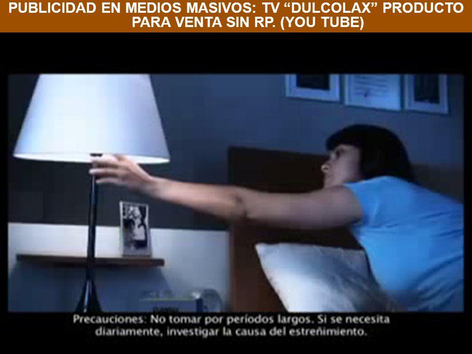 PUBLICIDAD EN MEDIOS MASIVOS: TV DULCOLAX PRODUCTO PARA VENTA SIN RP. (YOU TUBE)
