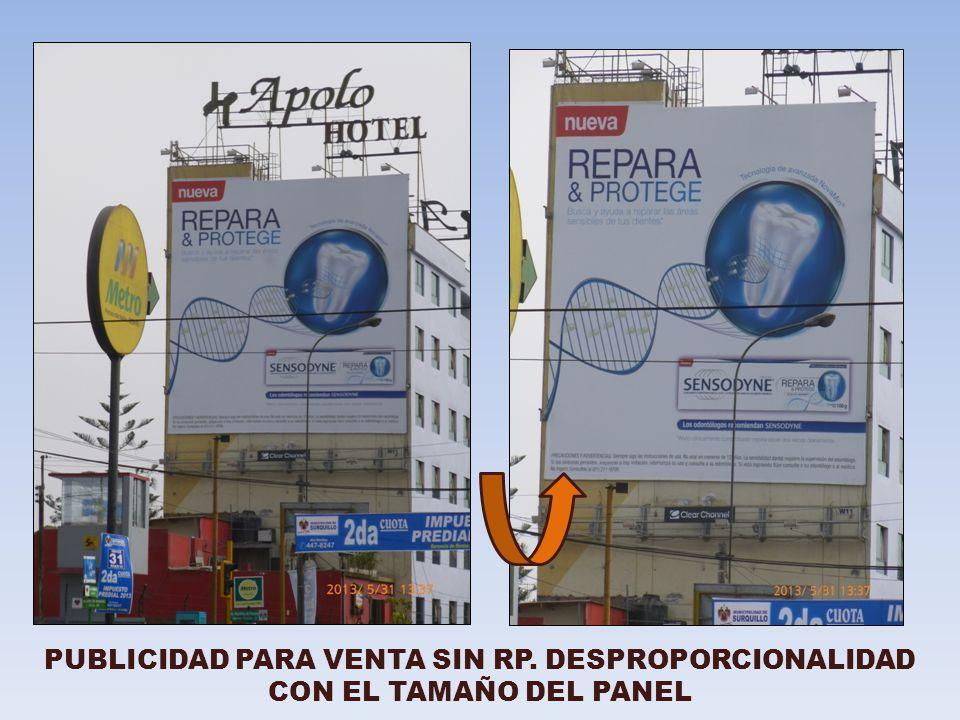 PUBLICIDAD PARA VENTA SIN RP. DESPROPORCIONALIDAD CON EL TAMAÑO DEL PANEL