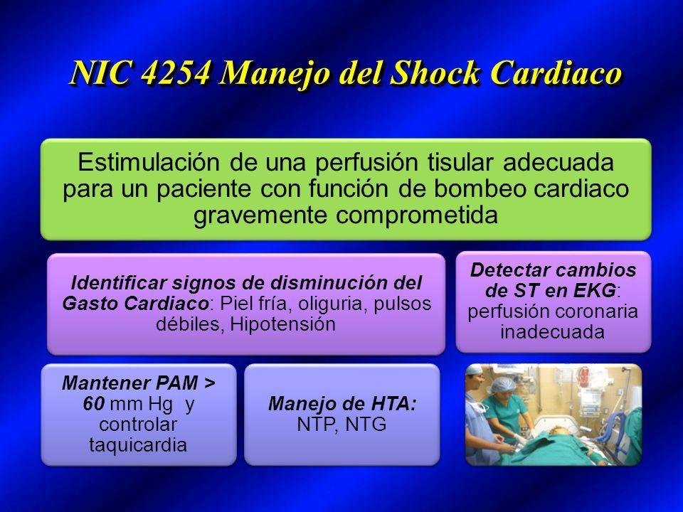 NIC 4254 Manejo del Shock Cardiaco Estimulación de una perfusión tisular adecuada para un paciente con función de bombeo cardiaco gravemente compromet