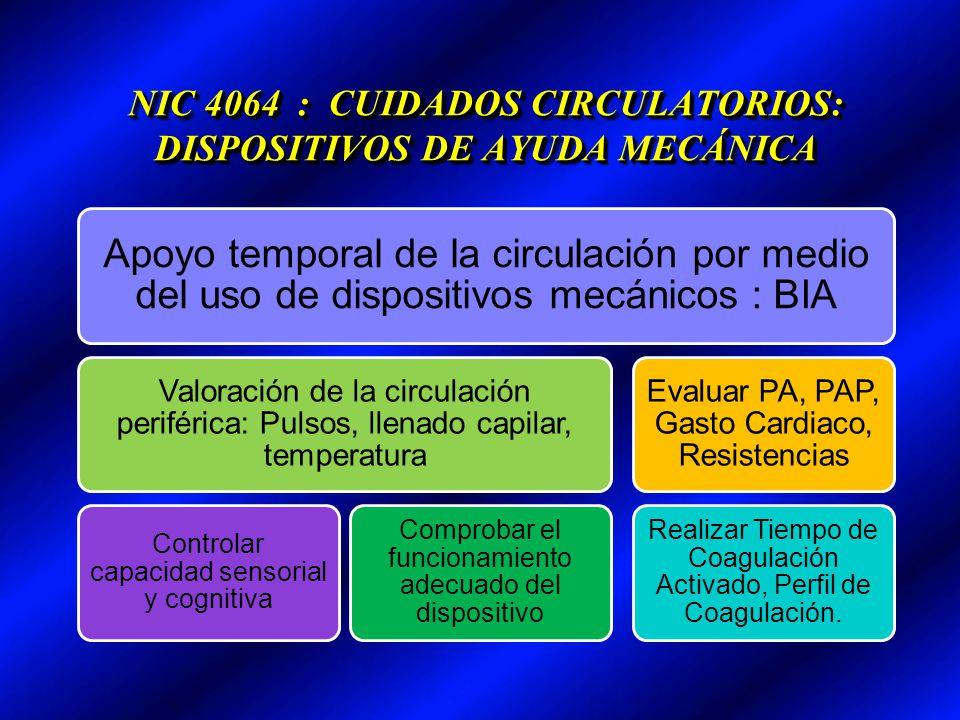 NIC 4064 : CUIDADOS CIRCULATORIOS: DISPOSITIVOS DE AYUDA MECÁNICA Apoyo temporal de la circulación por medio del uso de dispositivos mecánicos : BIA V