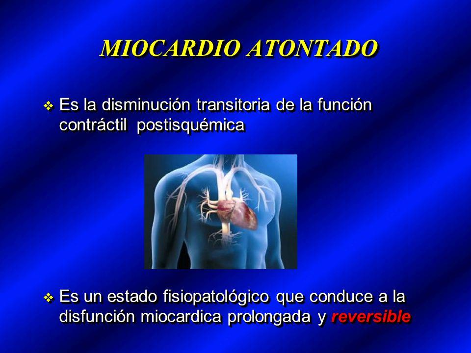 MIOCARDIO ATONTADO Es la disminución transitoria de la función contráctil postisquémica Es la disminución transitoria de la función contráctil postisq
