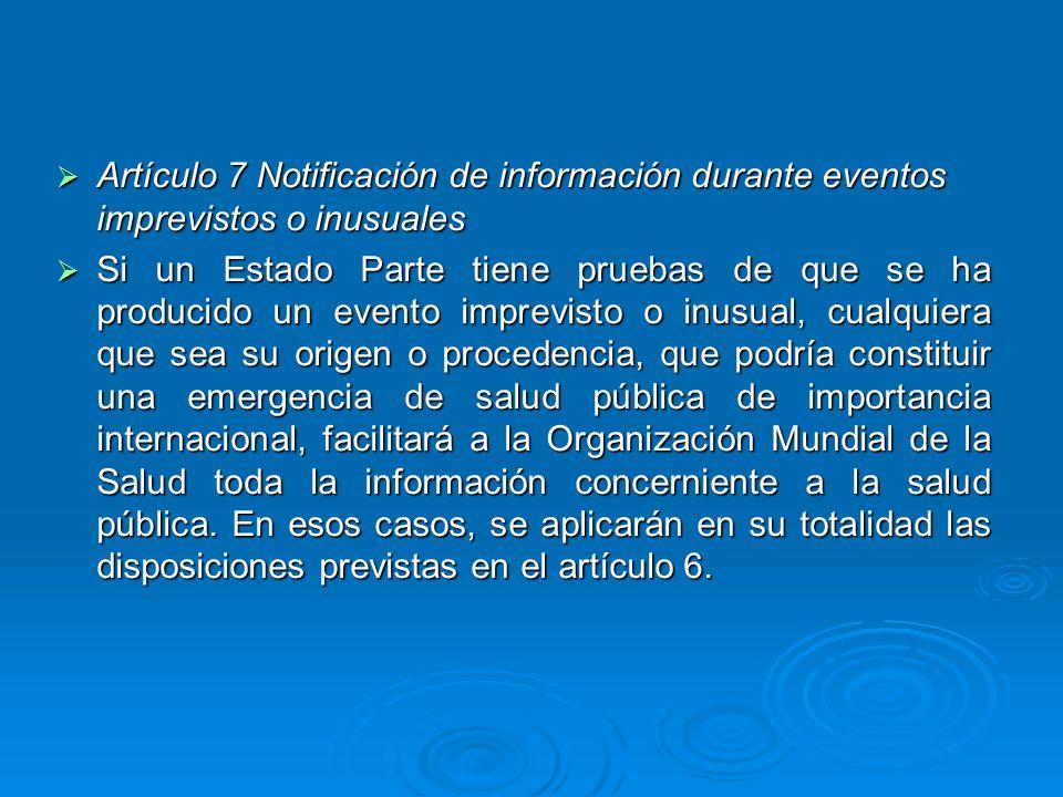 Artículo 7 Notificación de información durante eventos imprevistos o inusuales Artículo 7 Notificación de información durante eventos imprevistos o in