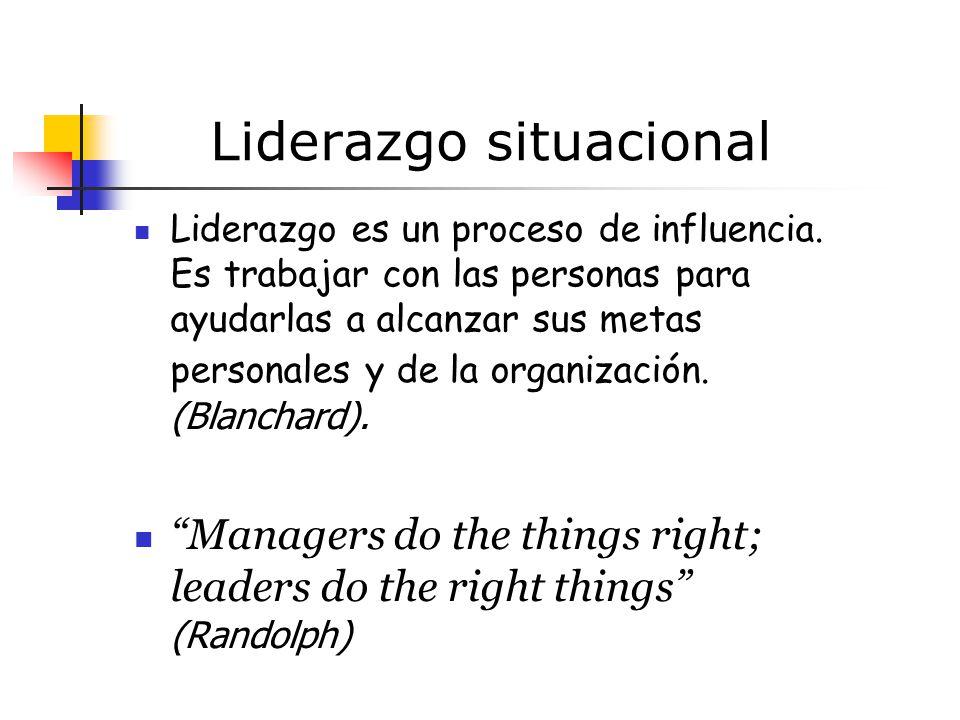 Liderazgo situacional Liderazgo es un proceso de influencia.