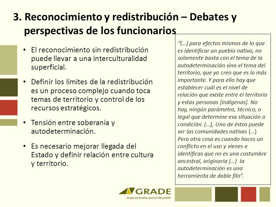 3. Reconocimiento y redistribución – Debates y perspectivas de los funcionarios El reconocimiento sin redistribución puede llevar a una interculturali