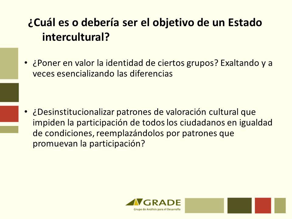 ¿Poner en valor la identidad de ciertos grupos? Exaltando y a veces esencializando las diferencias ¿Desinstitucionalizar patrones de valoración cultur