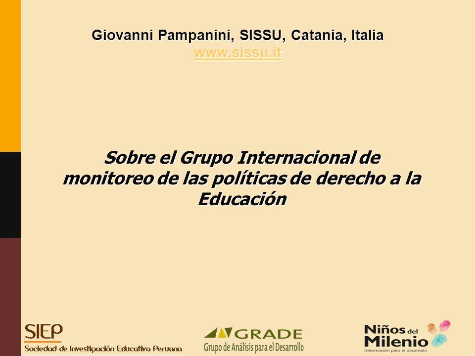 Giovanni Pampanini, SISSU, Catania, Italia www.sissu.it www.sissu.it Sobre el Grupo Internacional de monitoreo de las políticas de derecho a la Educación