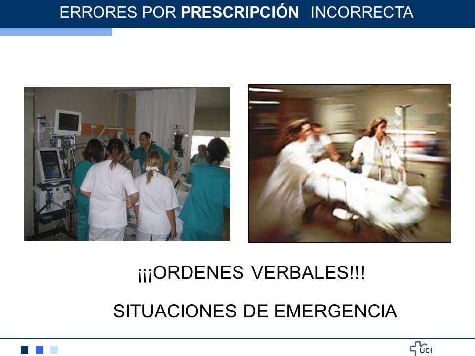 UCI ¡¡¡ORDENES VERBALES!!! ERRORES POR PRESCRIPCIÓN INCORRECTA SITUACIONES DE EMERGENCIA