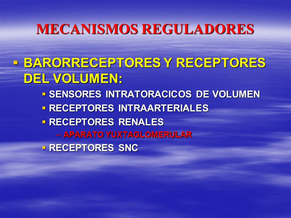 MECANISMOS REGULADORES BARORRECEPTORES Y RECEPTORES DEL VOLUMEN: BARORRECEPTORES Y RECEPTORES DEL VOLUMEN: SENSORES INTRATORACICOS DE VOLUMEN SENSORES