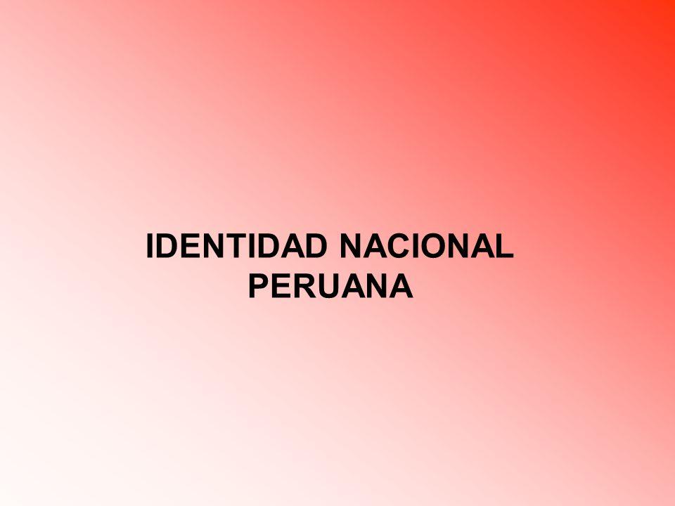 reconocimiento de pertenencia a la categoría social peruano y los contenidos asociados a dicha pertenencia Elementos de la Identidad Nacional Autoconcepto Colectivo Definición Autoestima Colectiva Grado de Identificación ¿Cómo es un peruano.