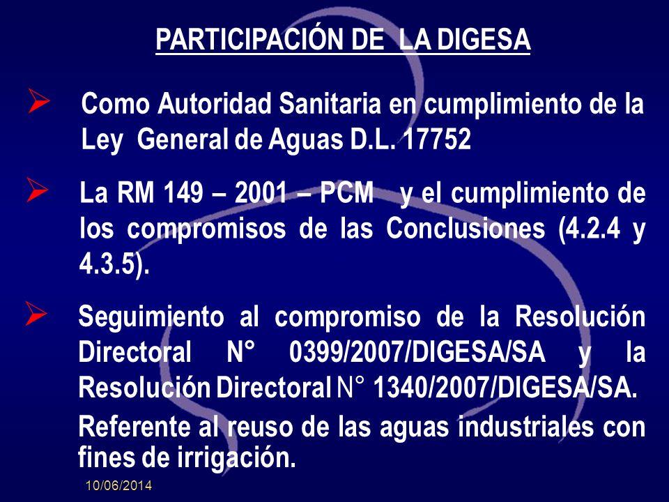 10/06/2014 PARTICIPACIÓN DE LA DIGESA La RM 149 – 2001 – PCM y el cumplimiento de los compromisos de las Conclusiones (4.2.4 y 4.3.5).