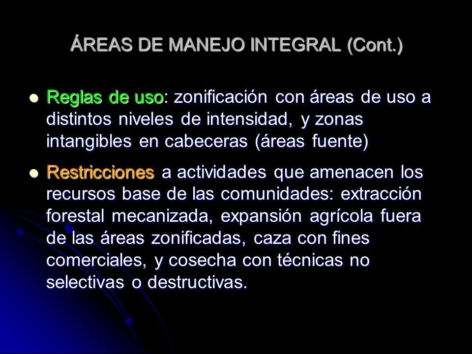 ÁREAS DE MANEJO INTEGRAL (Cont.) Reglas de uso: zonificación con áreas de uso a distintos niveles de intensidad, y zonas intangibles en cabeceras (áre
