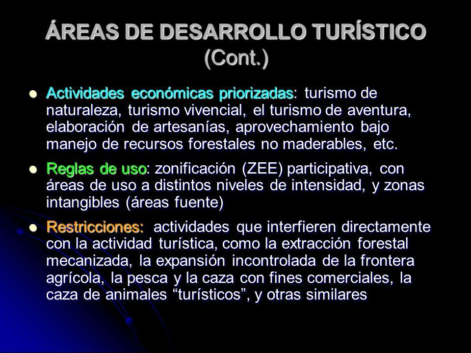 ÁREAS DE DESARROLLO TURÍSTICO (Cont.) Actividades económicas priorizadas: turismo de naturaleza, turismo vivencial, el turismo de aventura, elaboració