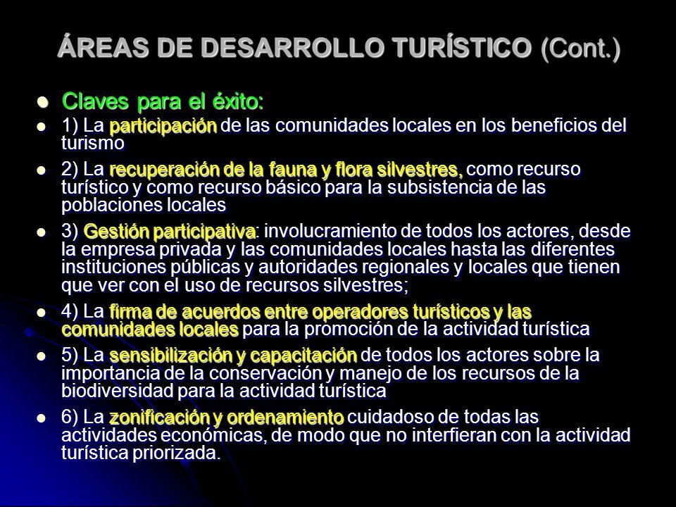 ÁREAS DE DESARROLLO TURÍSTICO (Cont.) Claves para el éxito: Claves para el éxito: 1) La participación de las comunidades locales en los beneficios del