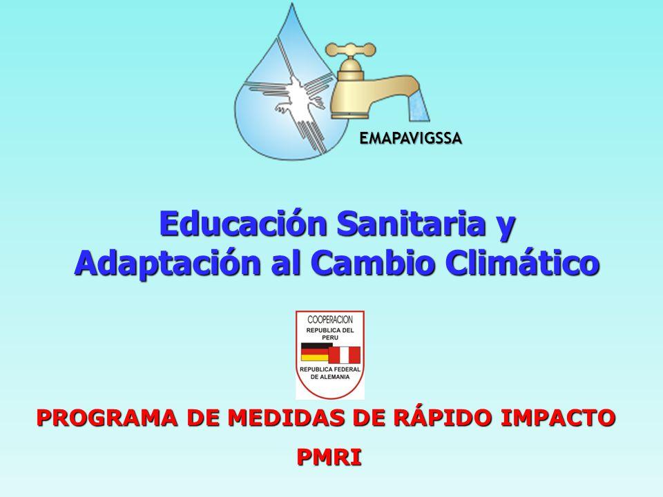 Educación Sanitaria y Adaptación al Cambio Climático PROGRAMA DE MEDIDAS DE RÁPIDO IMPACTO PMRI EMAPAVIGSSA