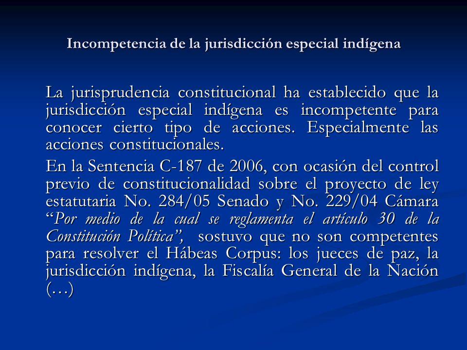 Incompetencia de la jurisdicción especial indígena La jurisprudencia constitucional ha establecido que la jurisdicción especial indígena es incompeten