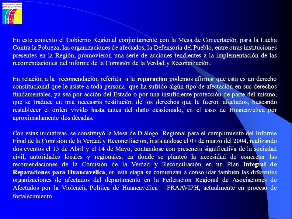 Mesa Regional es integrante, trabajándose una propuesta que insiste en las políticas de reparación a ser implementadas por el Estado, desde los niveles de Gobierno Central, Gobierno Regional y Gobiernos Locales.