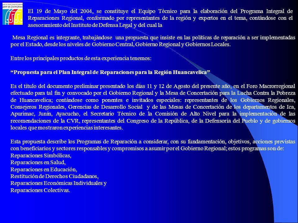 En este mismo Foro se suscribió el Acuerdo Regional, con compromisos por parte del Gobierno Regional, los Gobiernos Locales Provinciales y Distritales, las Organizaciones de Afectados, las Comunidades Afectadas, la Mesa de Concertación para la Lucha contra la Pobreza de Huancavelica, Organizaciones Privadas de Desarrollo, Organizaciones Sociales; señalándose además que el Equipo Técnico constituido en la Mesa de Diálogo y Seguimiento a las Recomendaciones de la Comisión de la Verdad y Reconciliación en Huancavelica, continuará funcionando como órgano de apoyo técnico al Gobierno Regional para la implementación del Programa Integral de Reparaciones.