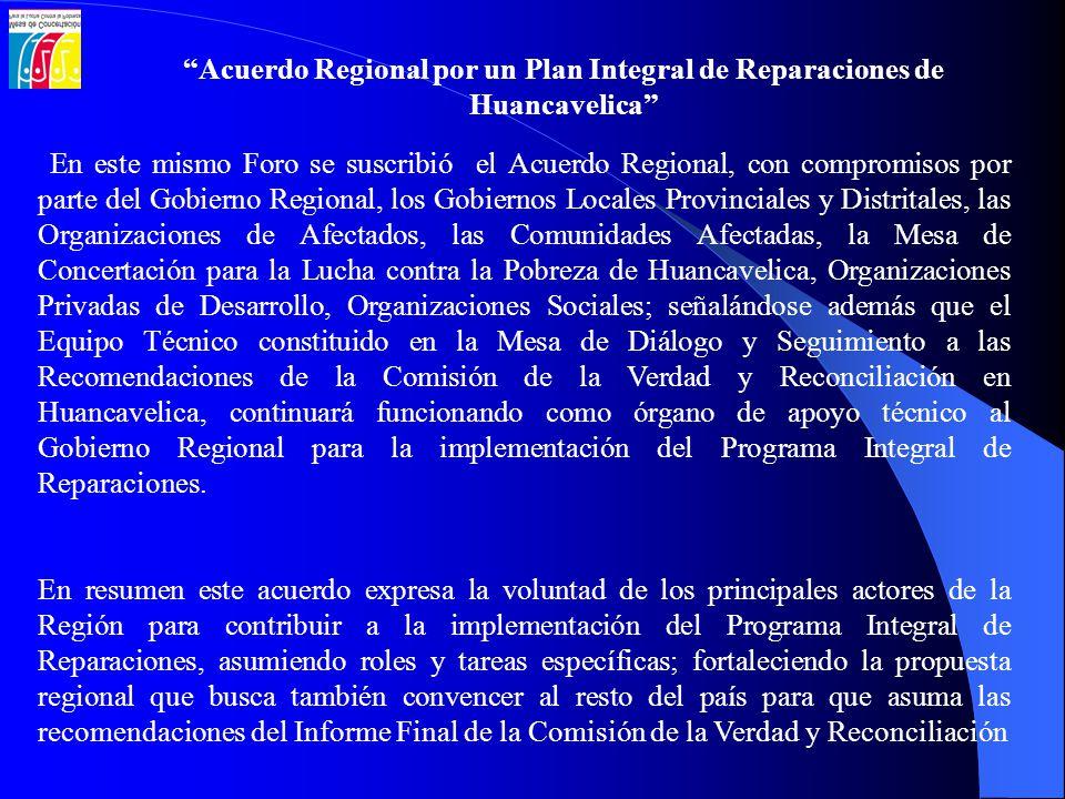 En este mismo Foro se suscribió el Acuerdo Regional, con compromisos por parte del Gobierno Regional, los Gobiernos Locales Provinciales y Distritales