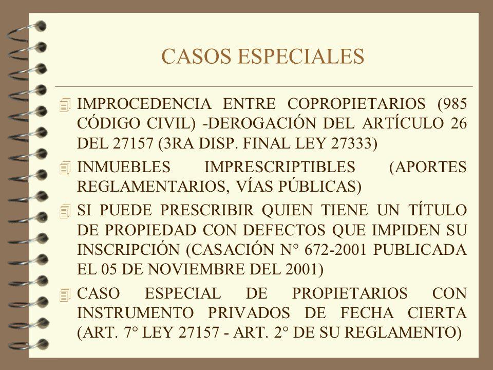 CASOS ESPECIALES 4 IMPROCEDENCIA ENTRE COPROPIETARIOS (985 CÓDIGO CIVIL) -DEROGACIÓN DEL ARTÍCULO 26 DEL 27157 (3RA DISP. FINAL LEY 27333) 4 INMUEBLES