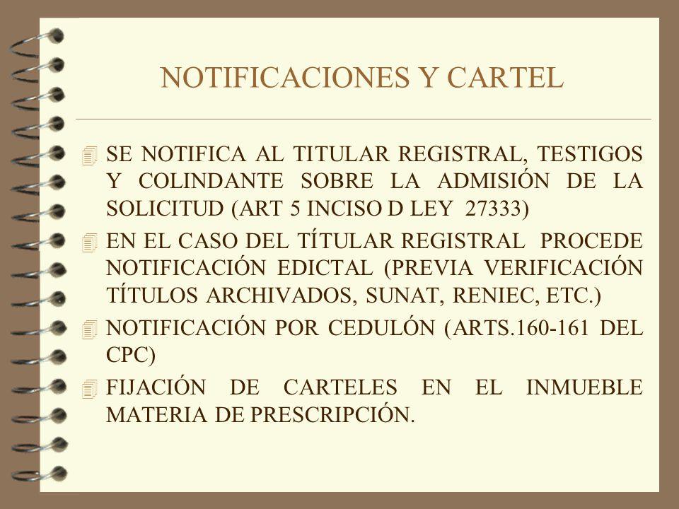 NOTIFICACIONES Y CARTEL 4 SE NOTIFICA AL TITULAR REGISTRAL, TESTIGOS Y COLINDANTE SOBRE LA ADMISIÓN DE LA SOLICITUD (ART 5 INCISO D LEY 27333) 4 EN EL