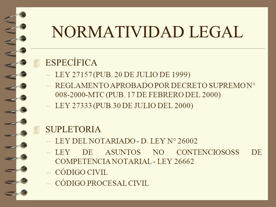 NORMATIVIDAD LEGAL 4 ESPECÍFICA –LEY 27157 (PUB. 20 DE JULIO DE 1999) –REGLAMENTO APROBADO POR DECRETO SUPREMO N° 008-2000-MTC (PUB. 17 DE FEBRERO DEL