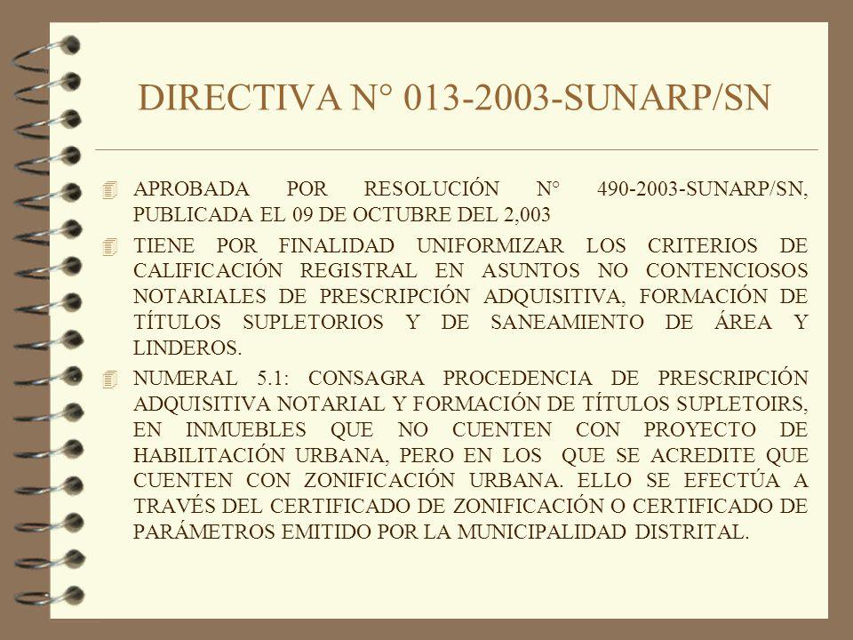 DIRECTIVA N° 013-2003-SUNARP/SN 4 APROBADA POR RESOLUCIÓN N° 490-2003-SUNARP/SN, PUBLICADA EL 09 DE OCTUBRE DEL 2,003 4 TIENE POR FINALIDAD UNIFORMIZA