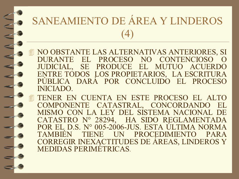 SANEAMIENTO DE ÁREA Y LINDEROS (4) 4 NO OBSTANTE LAS ALTERNATIVAS ANTERIORES, SI DURANTE EL PROCESO NO CONTENCIOSO O JUDICIAL, SE PRODUCE EL MUTUO ACU