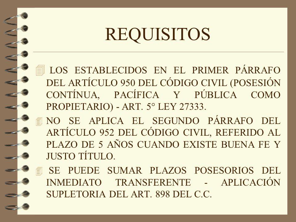REQUISITOS 4 LOS ESTABLECIDOS EN EL PRIMER PÁRRAFO DEL ARTÍCULO 950 DEL CÓDIGO CIVIL (POSESIÓN CONTÍNUA, PACÍFICA Y PÚBLICA COMO PROPIETARIO) - ART. 5