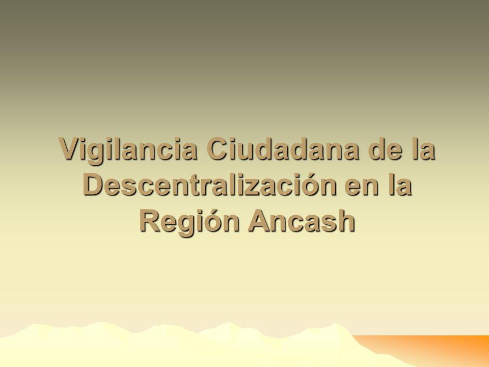 Vigilancia Ciudadana de la Descentralización en la Región Ancash