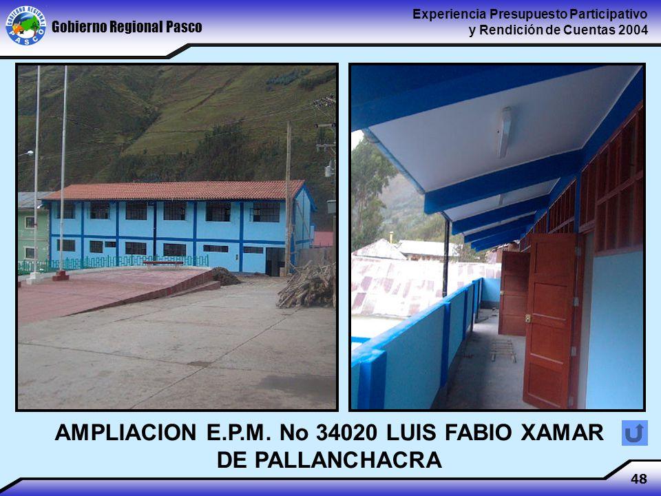 Gobierno Regional Pasco Experiencia Presupuesto Participativo y Rendición de Cuentas 2004 48 AMPLIACION E.P.M.