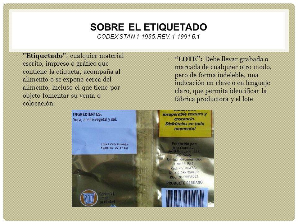 SOBRE EL ETIQUETADO CODEX STAN 1-1985, REV. 1-1991 5.1