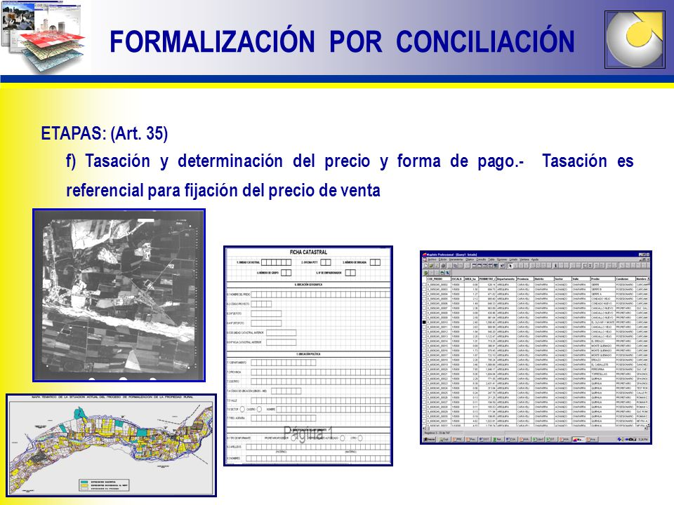 FORMALIZACIÓN POR CONCILIACIÓN ETAPAS: (Art. 35) f) Tasación y determinación del precio y forma de pago.- Tasación es referencial para fijación del pr