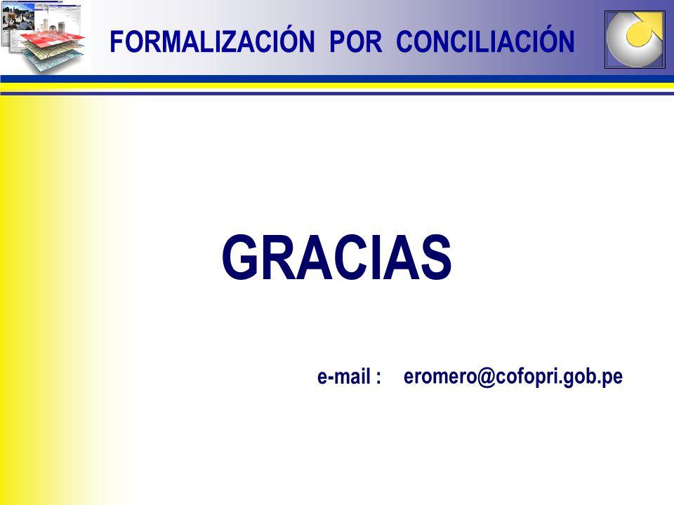 e-mail : eromero@cofopri.gob.pe GRACIAS FORMALIZACIÓN POR CONCILIACIÓN