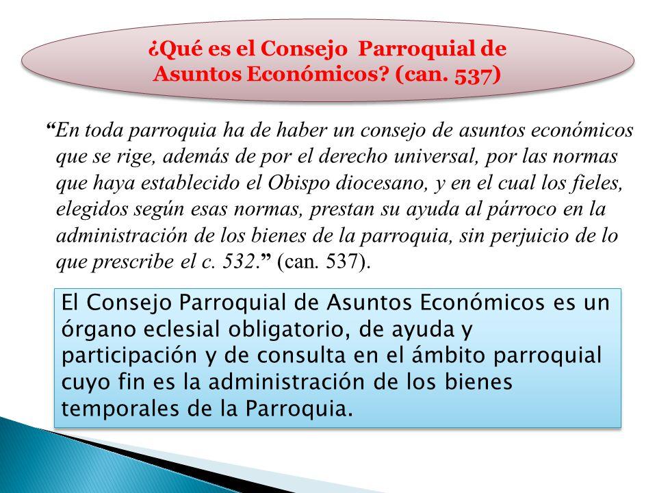 En toda parroquia ha de haber un consejo de asuntos económicos que se rige, además de por el derecho universal, por las normas que haya establecido el