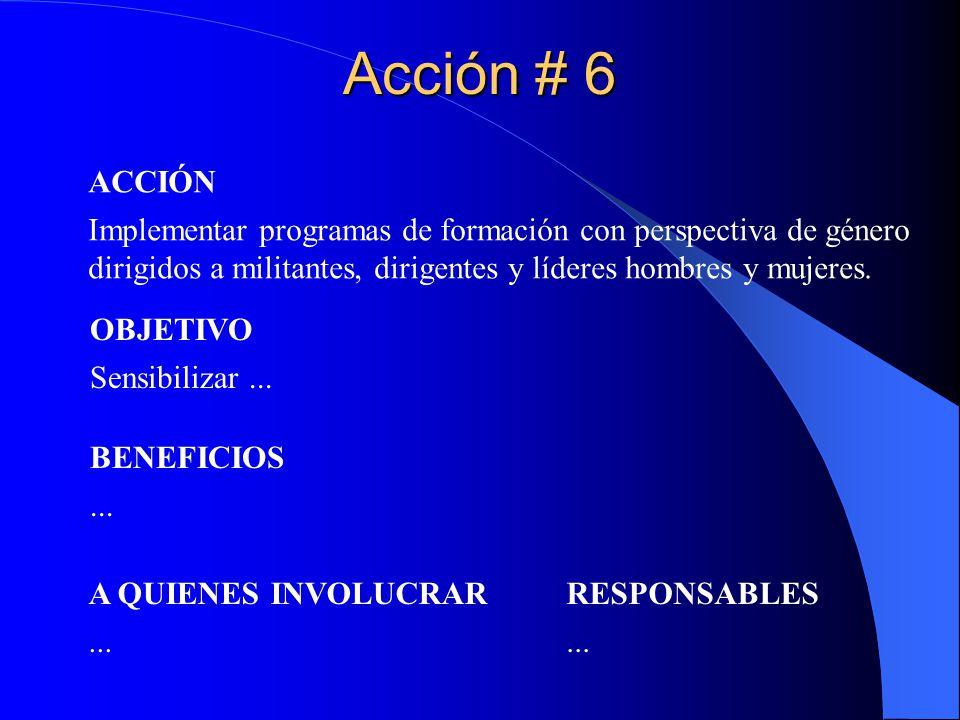 Acción # 6 Implementar programas de formación con perspectiva de género dirigidos a militantes, dirigentes y líderes hombres y mujeres.