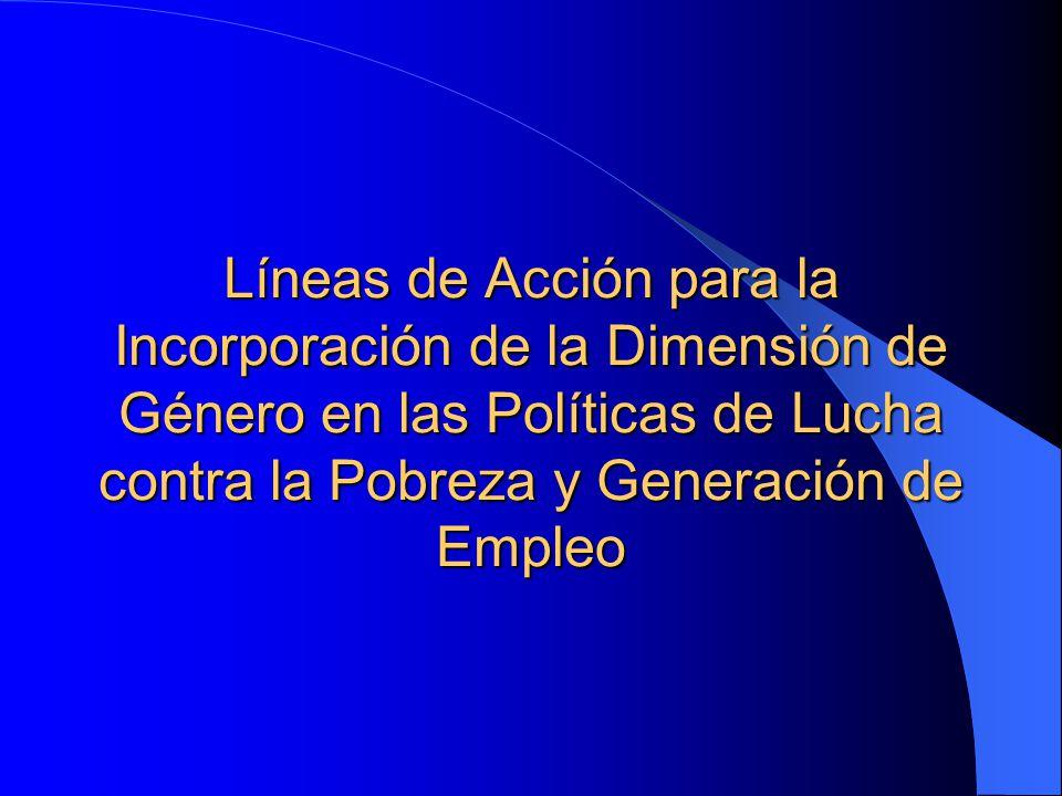 Líneas de Acción para la Incorporación de la Dimensión de Género en las Políticas de Lucha contra la Pobreza y Generación de Empleo