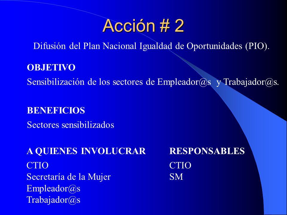 Acción # 2 Difusión del Plan Nacional Igualdad de Oportunidades (PIO).