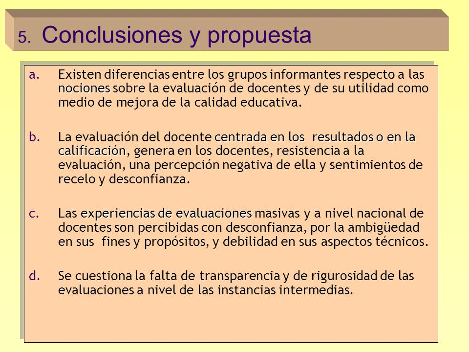 nociones a.Existen diferencias entre los grupos informantes respecto a las nociones sobre la evaluación de docentes y de su utilidad como medio de mej
