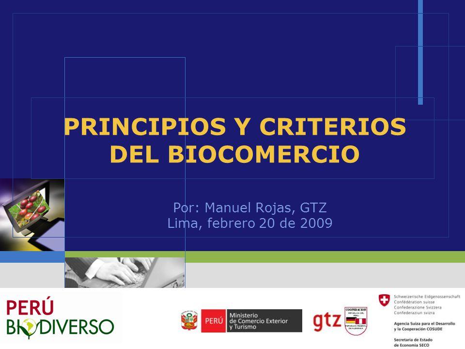 LOGO PRINCIPIOS Y CRITERIOS DEL BIOCOMERCIO Por: Manuel Rojas, GTZ Lima, febrero 20 de 2009