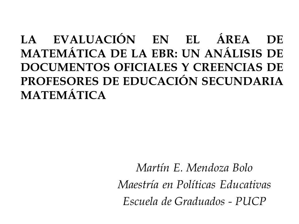 LA EVALUACIÓN EN EL ÁREA DE MATEMÁTICA DE LA EBR: UN ANÁLISIS DE DOCUMENTOS OFICIALES Y CREENCIAS DE PROFESORES DE EDUCACIÓN SECUNDARIA MATEMÁTICA Mar