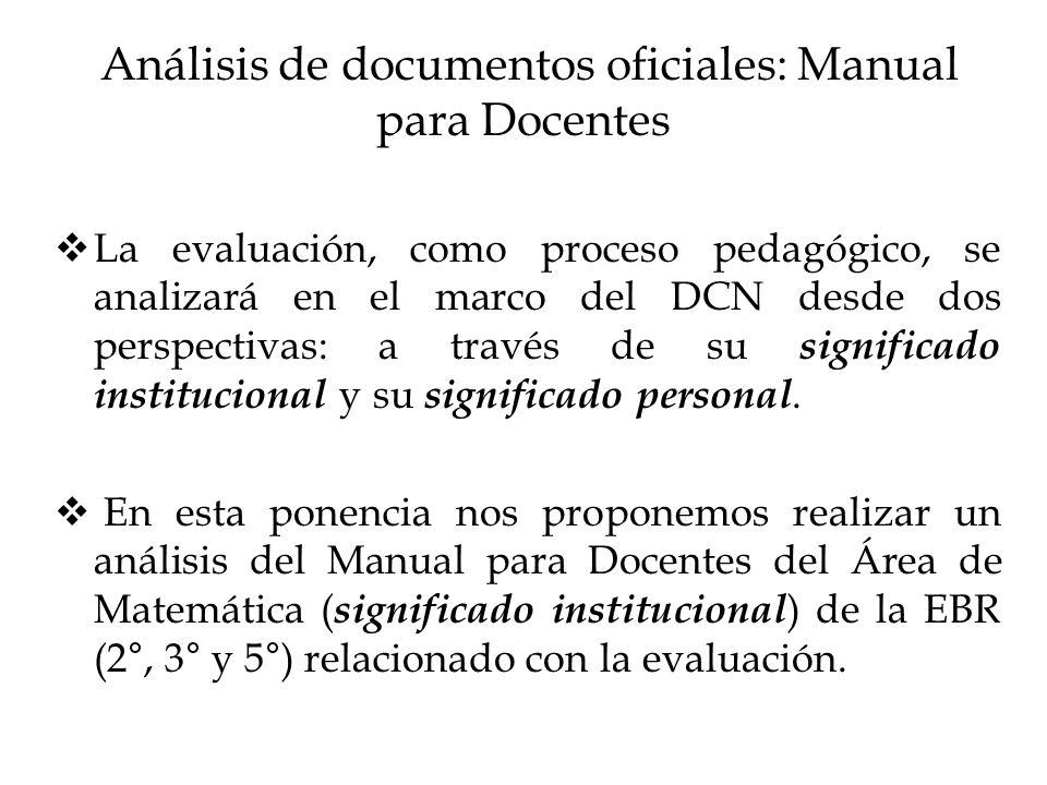 Análisis de documentos oficiales: Manual para Docentes La evaluación, como proceso pedagógico, se analizará en el marco del DCN desde dos perspectivas